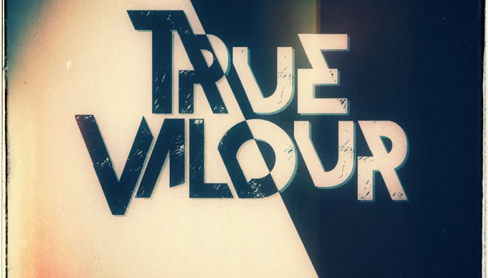 Artist Of The Week – True Valour