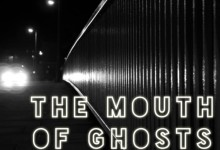 Artist Of The Week – The Mouth Of Ghosts